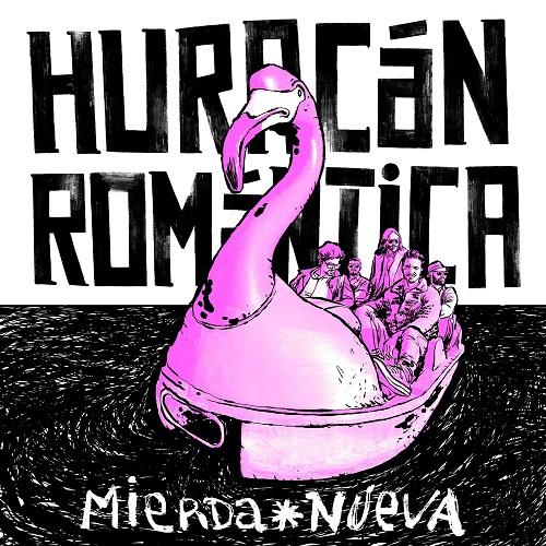 "Portada ""Mierda Nueva"" HURACÁN ROMÁNTICA"